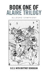 Book One of Alaire Trilogy: Allegro Symphony