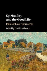 Spirituality and the Good Life PDF
