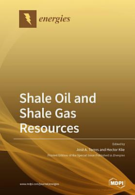 Shale Oil and Shale Gas Resources