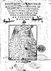 Historie di Nicolo Machiauegli, cittadino, et segretario fiorentino, ..