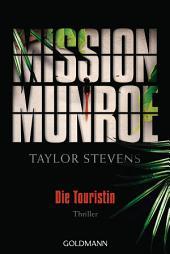 Mission Munroe - Die Touristin: Thriller