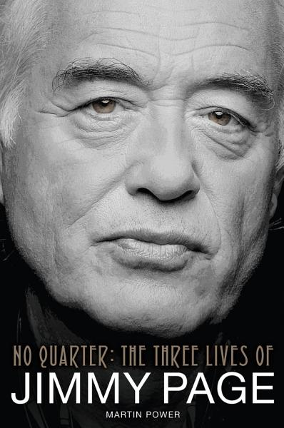 Download No Quarter  The Three Lives of Jimmy Page Book