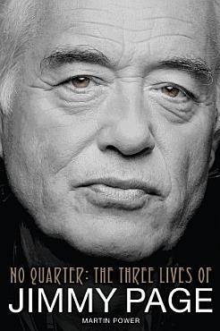 No Quarter  The Three Lives of Jimmy Page PDF