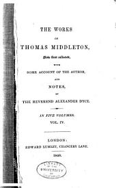 The Works of Thomas Middleton, Now First Collected: Volume 4