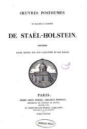 Oeuvres posthumes de Madame la baronne De Stael-Holstein precedees d'une notice sur son caractere et ses ecrits