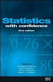 Statistics with Confidence: Confidence Intervals and Statistical Guidelines, Edition 2