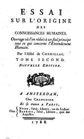 Essai sur l'origine des connoissances humaines ... Nouvelle édition: Volume 2