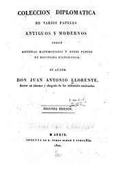 Coleccion diplomatica de varios papeles antiguos y modernos sobre dispensas matrimoniales y otros puntos de disciplina eclesiàstica