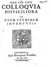 Colloquia difficiliora: in usum studiosae inventutis