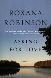 Asking for Love: Stories