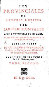 Les provinciales ou lettres écrites par Louis de Montalte à un provincial et aux RR. PP. Jesuites: Volume2