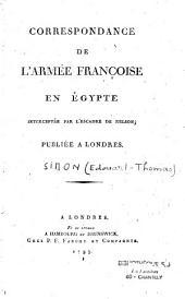 Correspondance de l'armée françoise en Égypte interceptée par l'escadre de Nelson publiée a Londres [par Edouard-Thomas Simon]
