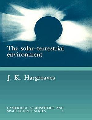The Solar Terrestrial Environment PDF
