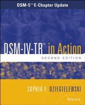 DSM-IV-TR in Action: DSM-5 E-Chapter Update, Edition 2