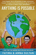Anything Is Possible  A True Story By Canada S Youngest Social Entrepreneurs  Age 10 And 8  That Will Inspire You To Follow Your Dreams