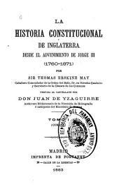 La historia constitucional de Inglaterra: desde el advenimiento de Jorge III (1760-1871)