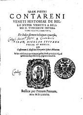 Ioan. Petri Contareni Veneti Historiae De Bello Nuper Venetis A Selimo II. Turcarum Imperatore Illato, Liber Unus