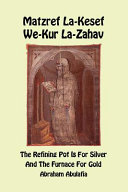Matzref La Kesef We Kur La Zahav  The Refining Pot Is For Silver And The Furnace For Gold  Ediz  Bilingue