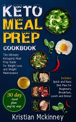 Keto Meal Prep CookbookThe Ultimate Ketogenic Meal Prep Guide for Weight Loss and Weight Maintenance. Includes