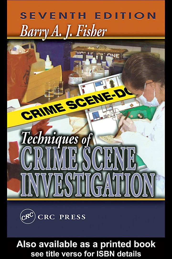 Techniques of Crime Scene Investigation, Seventh Edition