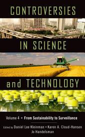 Controversies in Science and Technology: From Sustainability to Surveillance, Volume 4