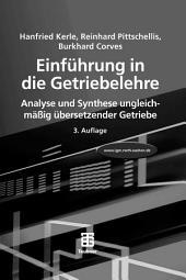 Einführung in die Getriebelehre: Analyse und Synthese ungleichmäßig übersetzender Getriebe, Ausgabe 3