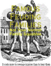 Famous Feuding Families - Not Your Normal Family Squabble