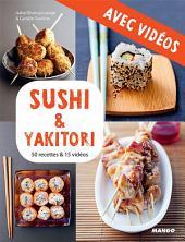 Sushi & yakitori - Avec vidéos: 50 recettes & 15 vidéos