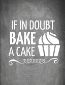 If in Doubt Bake a Cake