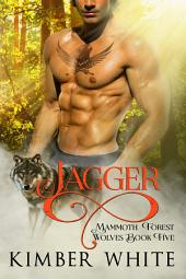 Jagger: Mammoth Forest Wolves - Book Five