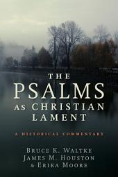 The Psalms as Christian Lament