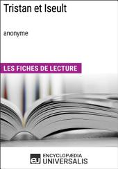 Tristan et Iseult (anonyme): Les Fiches de Lecture d'Universalis