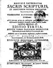 Manuale sacerdotum: Sacris Scripturis et Sanctorum Patrum sententiis illustratum ...