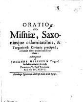 Oratio de Misniae Saxoniaeque calamitatibus, et Torgav. civitatis praecipue, a Suecis nimis quam hostiliter illatis