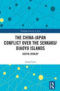 The China Japan Conflict over the Senkaku Diaoyu Islands