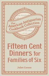 Fifteen Cent Dinners For Families Of Six Book PDF