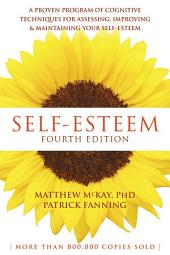 Self-Esteem: A Proven Program of Cognitive Techniques for Assessing, Improving, and Maintaining Your Self-Esteem, Edition 4