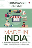 Made In India  A Business Process Playbook For Small And Medium Enterprises