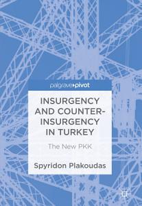 Insurgency and Counter Insurgency in Turkey PDF