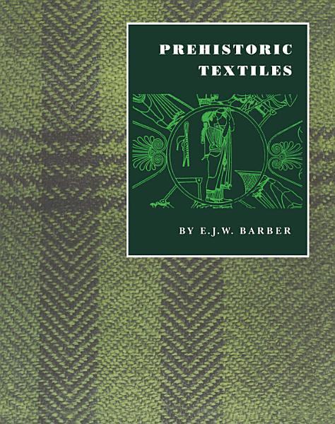 Download Prehistoric Textiles Book