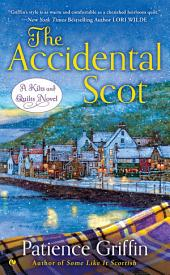 The Accidental Scot: A Kilts and Quilts Novel