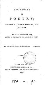 Pictures of poetry: historical, biographical, and critical. By Alex. Thomson, ...
