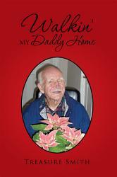 Walkin My Daddy Home Book PDF