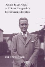Tender Is the Night and F. Scott Fitzgerald's Sentimental Identities