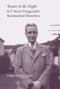 Tender Is the Night and F  Scott Fitzgerald s Sentimental Identities PDF
