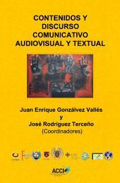 Contenidos y discurso comunicativo audiovisual y textual