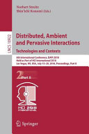 Distributed  Ambient and Pervasive Interactions  Technologies and Contexts PDF