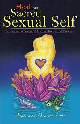 Heal Your Sacred Sexual Self PDF