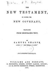 The New Testament: Or Rather The New Covenant