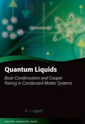 Quantum Liquids: Bose condensation and Cooper pairing in condensed-matter systems